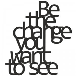 Napis na ścianę BE THE CHANGE YOU WANT TO SEE czarny