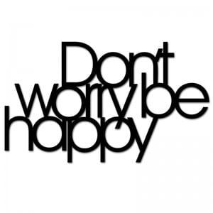 Napis na ścianę DON`T WORRY BE HAPPY czarny