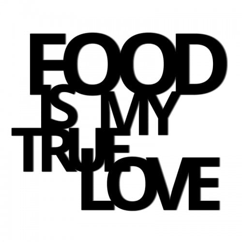 Napis na ścianę FOOD IS MY TRUE LOVE czarny