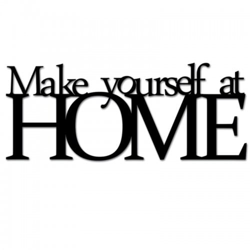 Napis na ścianę MAKE YOURSELF AT HOME czarny