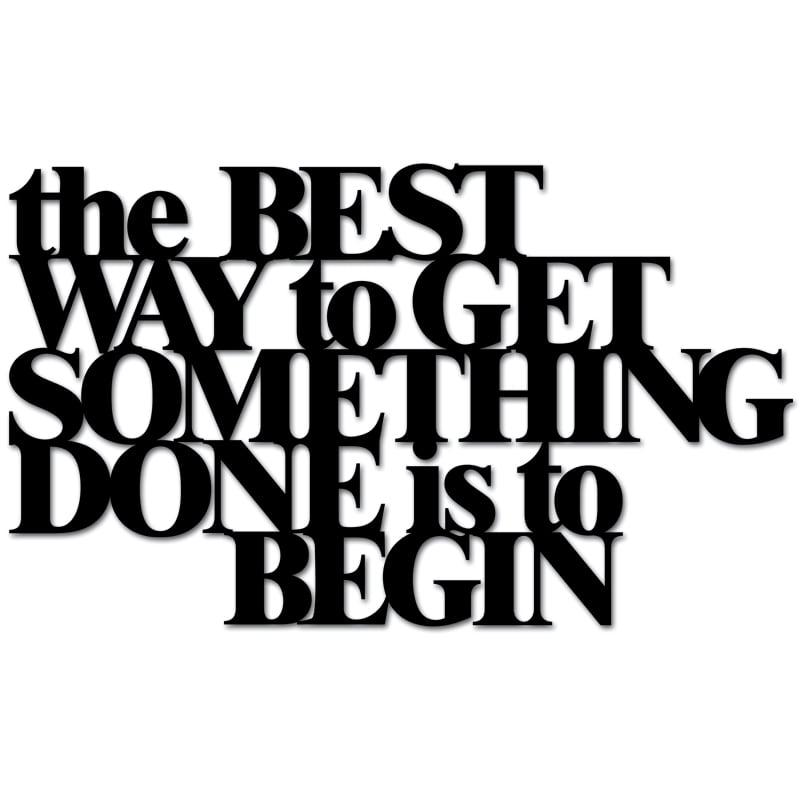 Napis na ścianę THE BEST WAY TO GET SOMETHING DONE IS TO BEGIN czarny