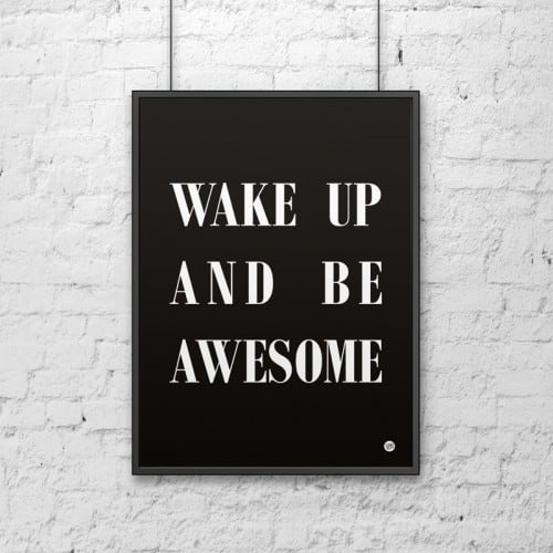 Plakat dekoracyjny 50x70 WAKE UP AND BE AWESOME czarny